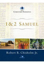 Samuel 1 & 2: Comentário Expositivo / Robert B. Chisholm Jr.