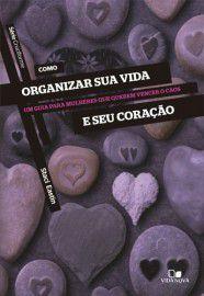 Série Cruciforme: Como organizar sua vida e seu coração / Staci Eastin