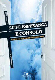 Série Cruciforme - Luto, esperança e consolo / Albert N. Martin
