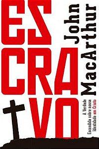 Escravo - Capa Branca / John MacArthur