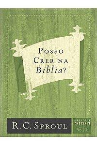 Série questões cruciais: Posso crer na Bíblia?