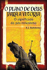 O Plano de Deus para a Vitória / R. J. Rushdoony