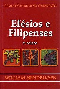 Comentário do Novo Testamento: Efésios e Filipenses / William Hendriksen