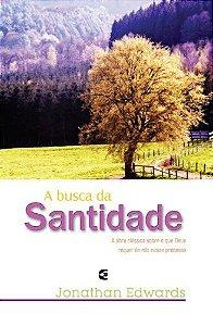A Busca da Santidade / Jonathan Edwards