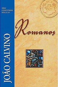 Comentário Bíblico: Romanos / João Calvino