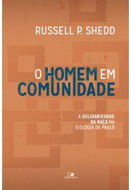 O Homem em comunidade / Russell P. Shedd