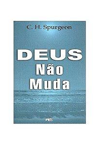 Deus não muda / C. H. Spurgeon