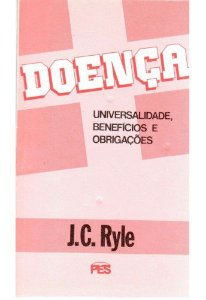 Doença / J. C. Ryle