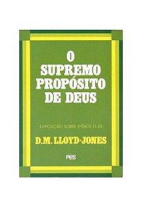 Efésios - Vl. 1: O Supremo propósito de Deus / D. M. Lloyd-Jones