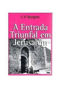 A Entrada Triunfal em Jerusalém / C. H. Spurgeon