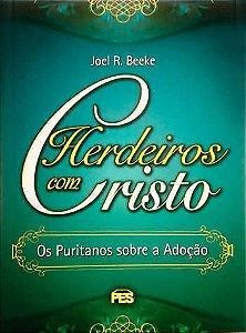 Herdeiros com Cristo / Joel Beeke