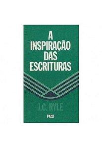 A Inspiração das Escrituras / J. C. Ryle