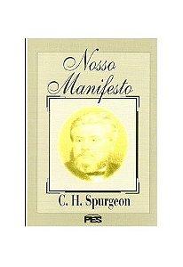 Nosso manifesto / C. H. Spurgeon