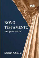 Novo Testamento: Um Panorama / Norman A. Shields