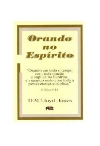Orando no Espírito / D. M. Lloyd-Jones