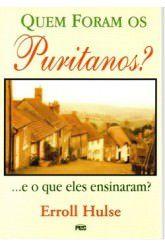 Quem foram os puritanos? / Erroll Hulse