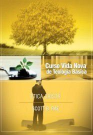 Curso Básico de Teologia - Vol. 12 - Ética Cristã / Scott B. Era