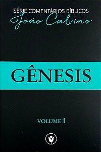 Gênesis - Volume 1: Comentários bíblicos de João Calvino