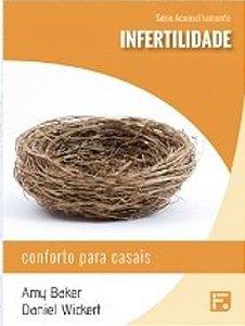 Série Aconselhamento: Infertilidade - Conforto para Casais / Amy Baker & Daniel Wickert