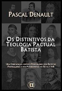 Os Distintivos da Teologia Pactual Batista