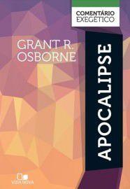 Apocalipse: Comentário Exegético / Grant R. Osborne
