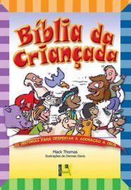 Bíblia da Criançada: 52 histórias para despertar a adoração a Deus / Mack Thomas & Dennas Davis