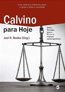 Calvino para Hoje / Joel Beeke