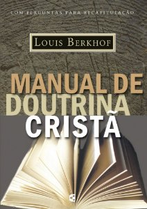 Manual de doutrina cristã / Louis Berkhof