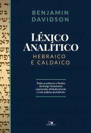 Léxico analítico hebraico e caldaico: todas as palavras e flexões do AT organizadas alfabeticamente e com análises grama