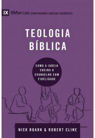 Série 9 Marcas: Teologia bíblica / Nick Roark & Robert Cline