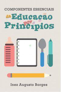 Componentes Essenciais da Educação por Princípios / Inez Augusto Borges