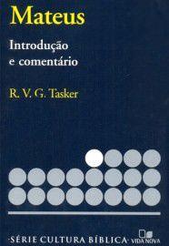 Série cultura bíblica: Mateus, introdução e comentário / R. V. G. Tasker