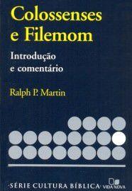 Série cultura bíblica: Colossenses e Filemom, introdução e comentário / Ralph P. Martin