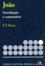 Série cultura bíblica: João, introdução e comentário / F. F. Bruce