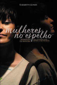 Mulheres no Espelho / Elisabeth Gomes