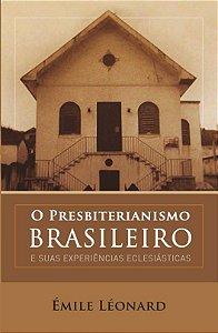 O Presbiterianismo Brasileiro / Émile Léonard