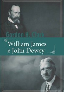 William James & John Dewey / Gordon H. Clark