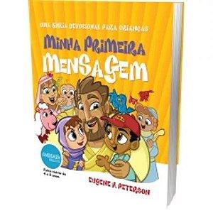 Minha Primeira Mensagem: Uma Bíblia devocional para Crianças  / Eugene Peterson