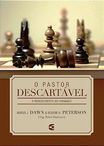 O Pastor descartável / Eugene Peterson & Marva J. Dawn