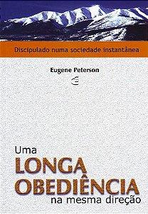 Uma Longa Obediência na mesma direção / Eugene Peterson