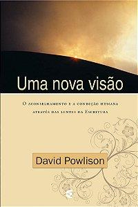 Uma nova visão / David Powlison