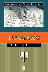 1 e 2 Crônicas: Comentários do Antigo Testamento / Richard L. Pratt, Jr.