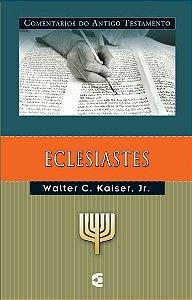 Eclesiastes: Comentários do Antigo Testamento / Walter C. Kaiser, Jr.