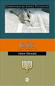 Isaías - Vl. 1: Comentários do Antigo Testamento / John Oswalt