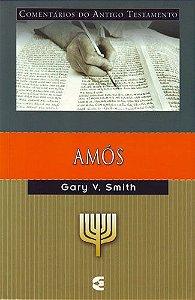 Amós: Comentários do Antigo Testamento / Gary V. Smith