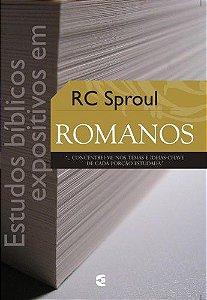Estudos Bíblicos Expositivos em Romanos / R. C. Sproul