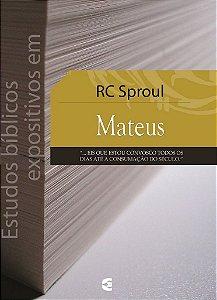 Estudos Bíblicos Expositivos em Mateus / R. C. Sproul