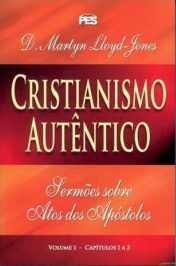 Atos: Cristianismo Autêntico - Vl. 1 / D. M. Lloyd-Jones (CAPA DURA)