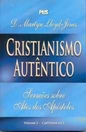 Atos: Cristianismo Autêntico - Vl. 2 / D. M. Lloyd-Jones (CAPA DURA)