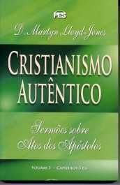 Atos: Cristianismo Autêntico - Vl. 3 / D. M. Lloyd-Jones (CAPA DURA)